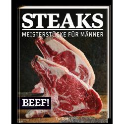 BEEF! STEAKS - Meisterstücke für echte Männer